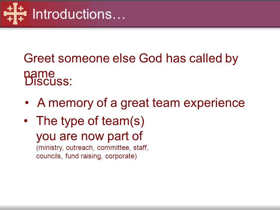 Introductions… Greet someone else God has called by name Discuss:
