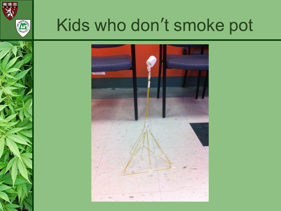 Kids who don't smoke pot