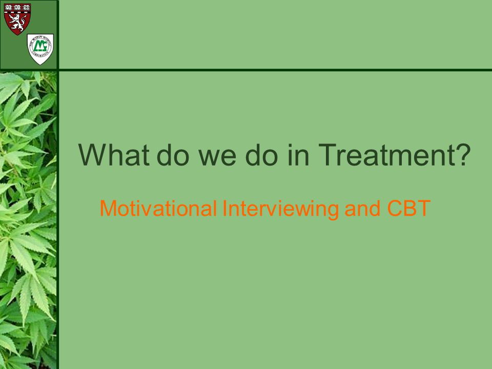 What do we do in Treatment