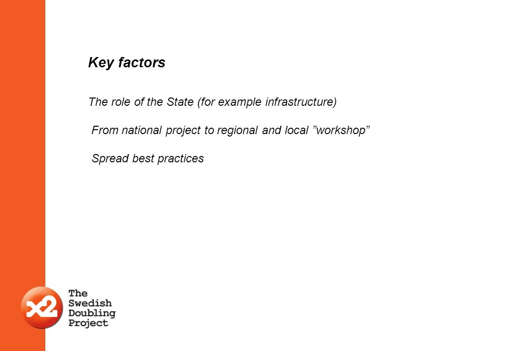 Key factors The role of the State (for example infrastructure)