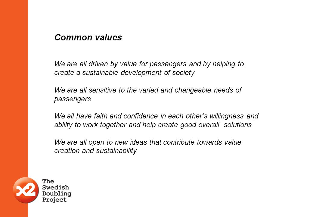 Common values We are all driven by value for passengers and by helping to create a sustainable development of society.