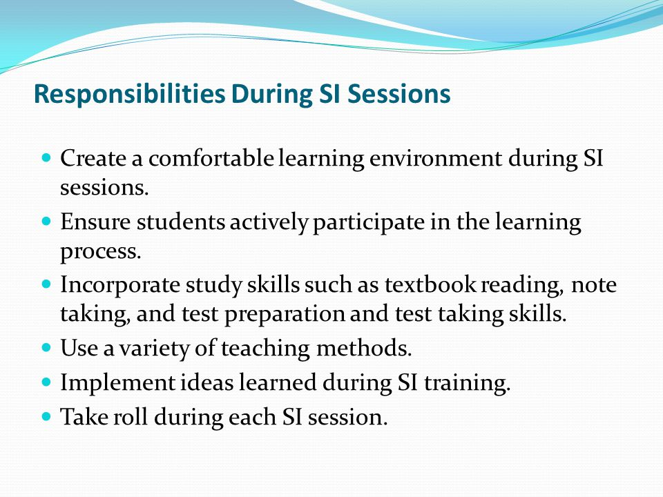 Responsibilities During SI Sessions