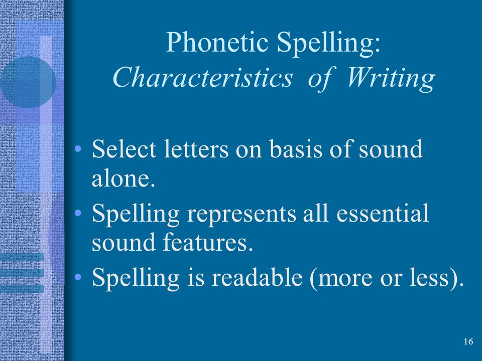 Phonetic Spelling: Characteristics of Writing