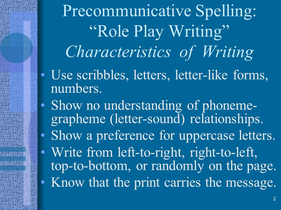Precommunicative Spelling: Role Play Writing Characteristics of Writing