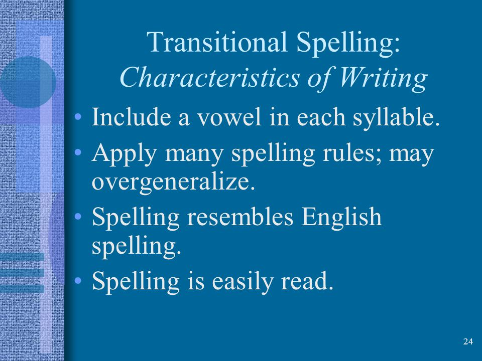 Transitional Spelling: Characteristics of Writing