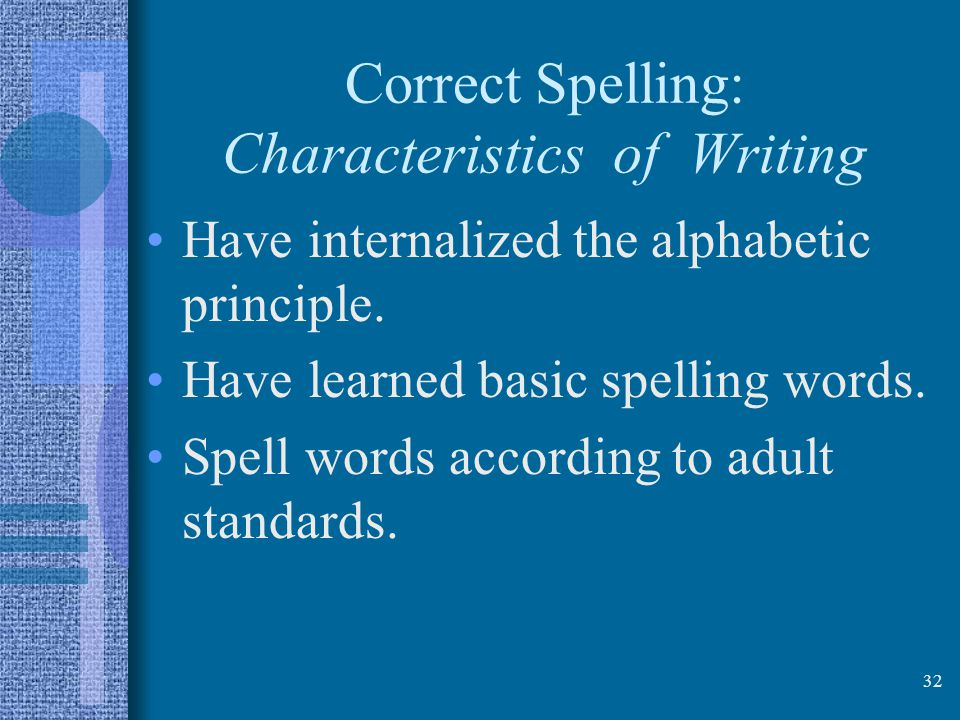 Correct Spelling: Characteristics of Writing