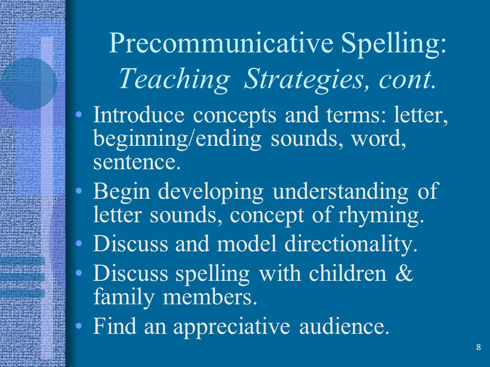 Precommunicative Spelling: Teaching Strategies, cont.