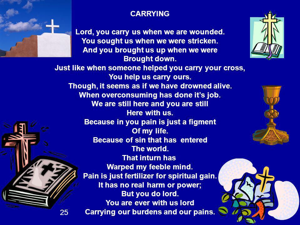 Lord, you carry us when we are wounded.