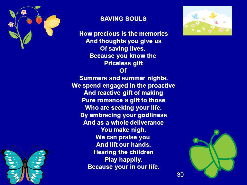 How precious is the memories And thoughts you give us Of saving lives.