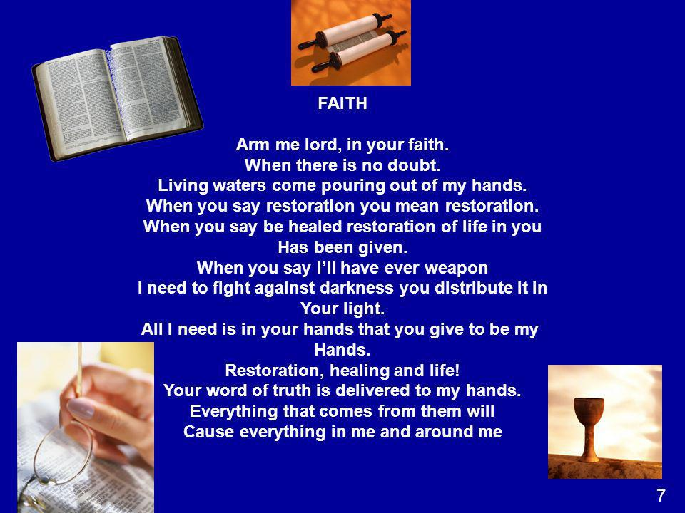 Arm me lord, in your faith. When there is no doubt.