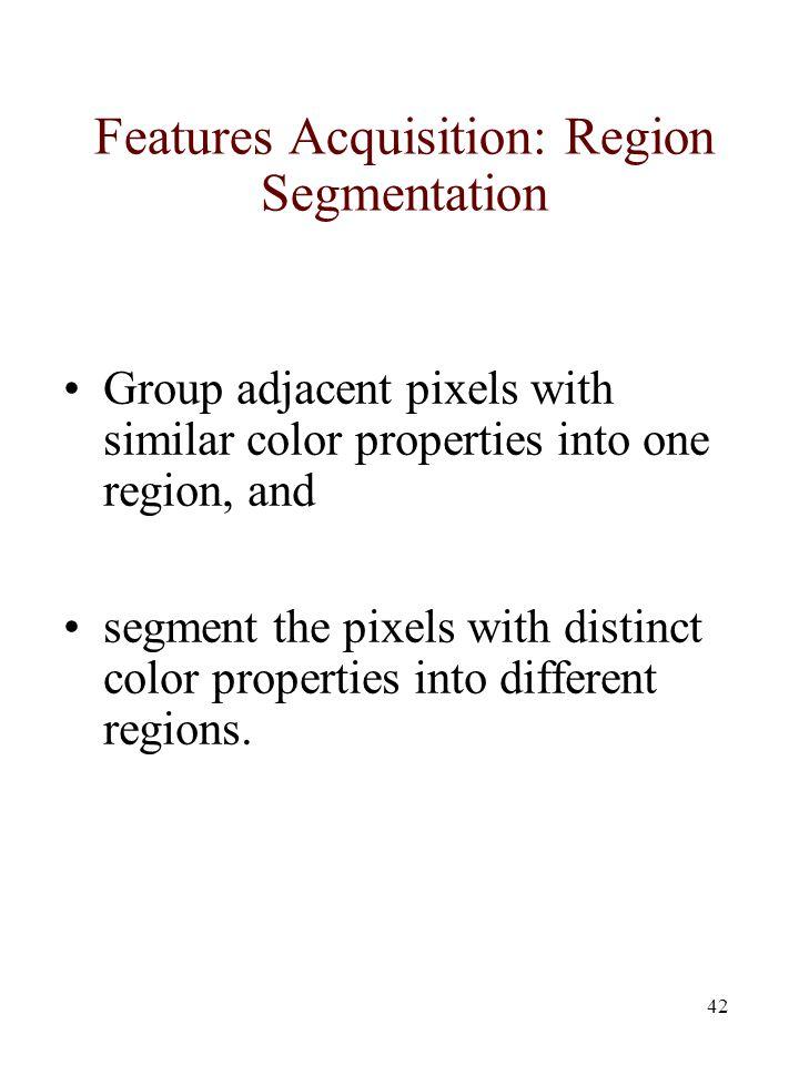 Features Acquisition: Region Segmentation