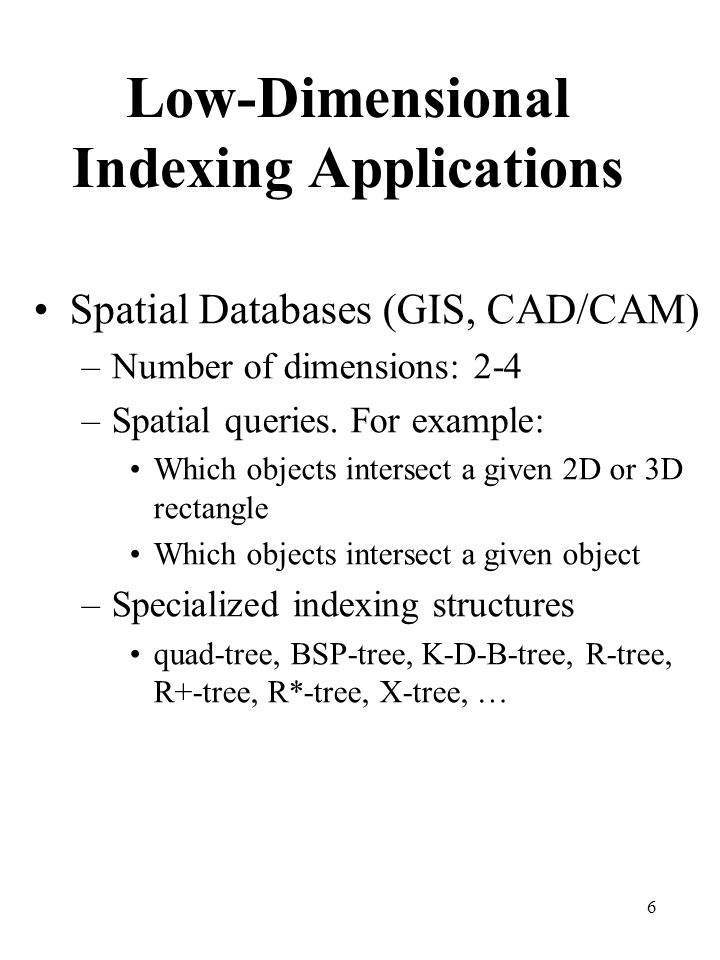 Low-Dimensional Indexing Applications