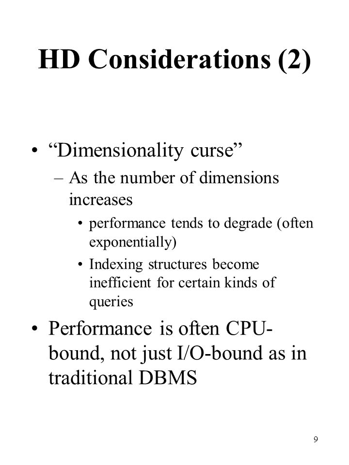 HD Considerations (2) Dimensionality curse