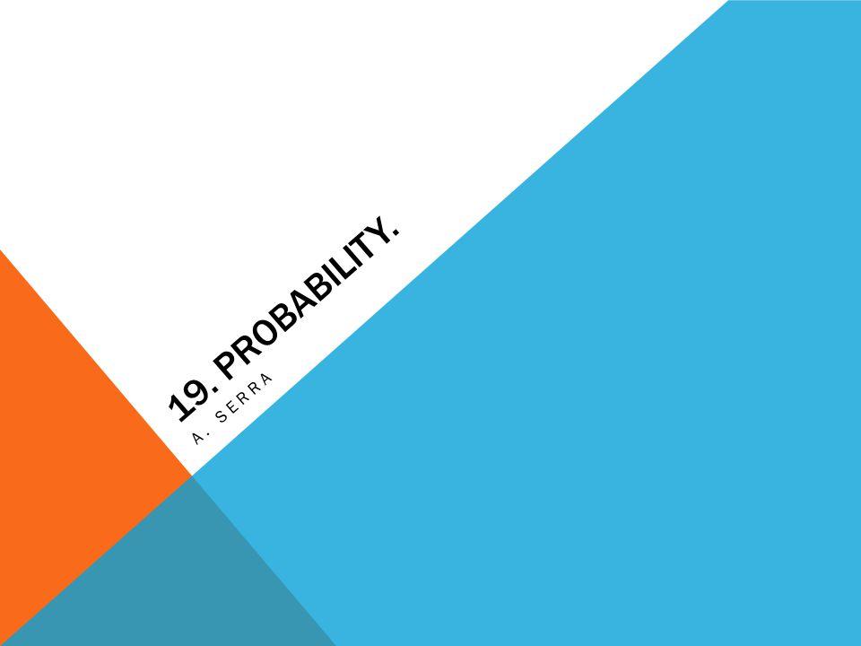 19. Probability. a. SERRA