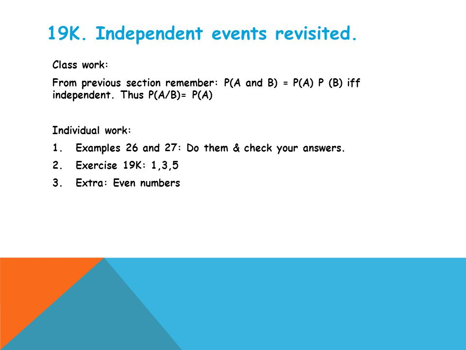 19K. Independent events revisited.