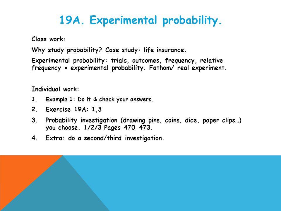 19A. Experimental probability.