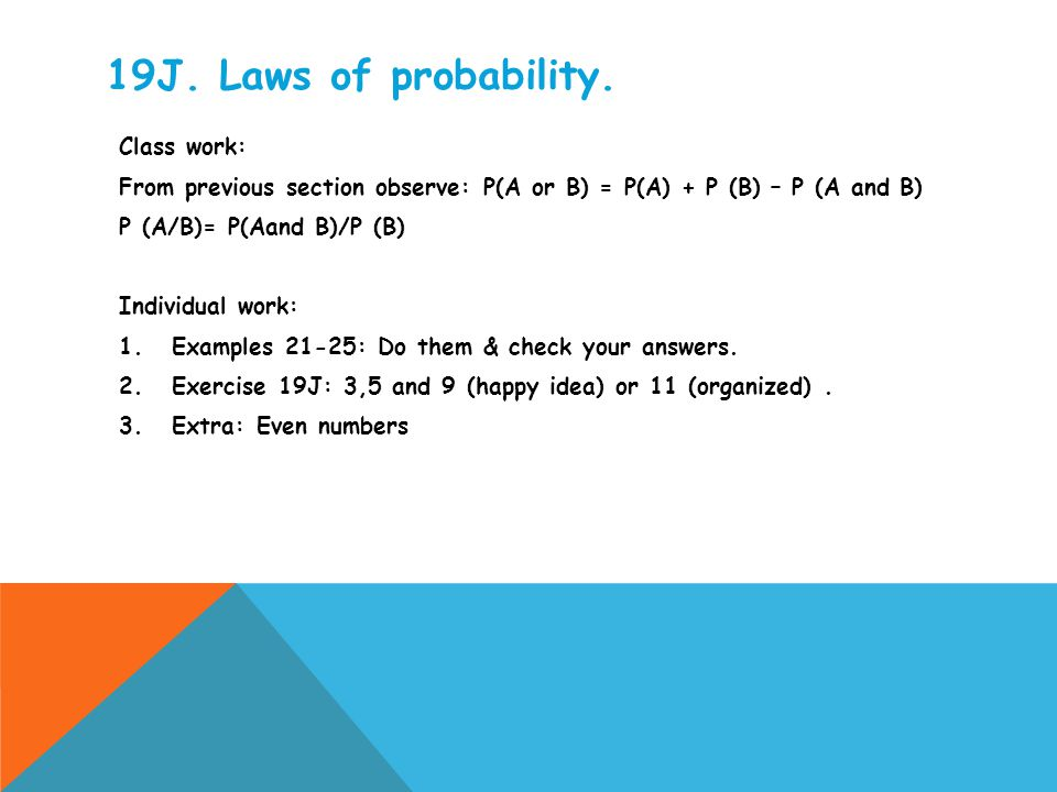 19J. Laws of probability. Class work: