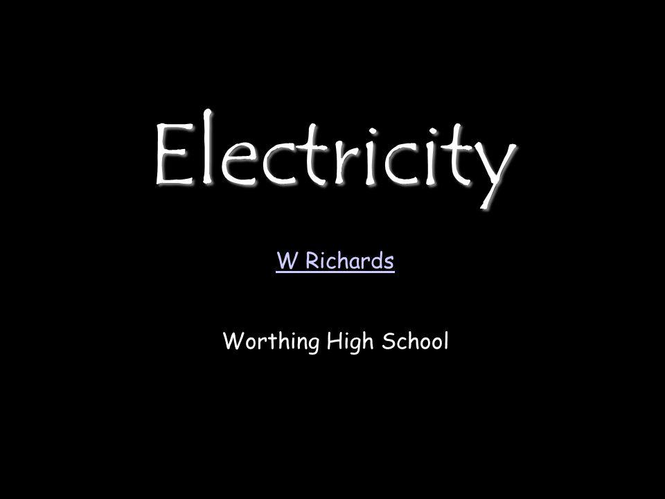 Electricity W Richards Worthing High School