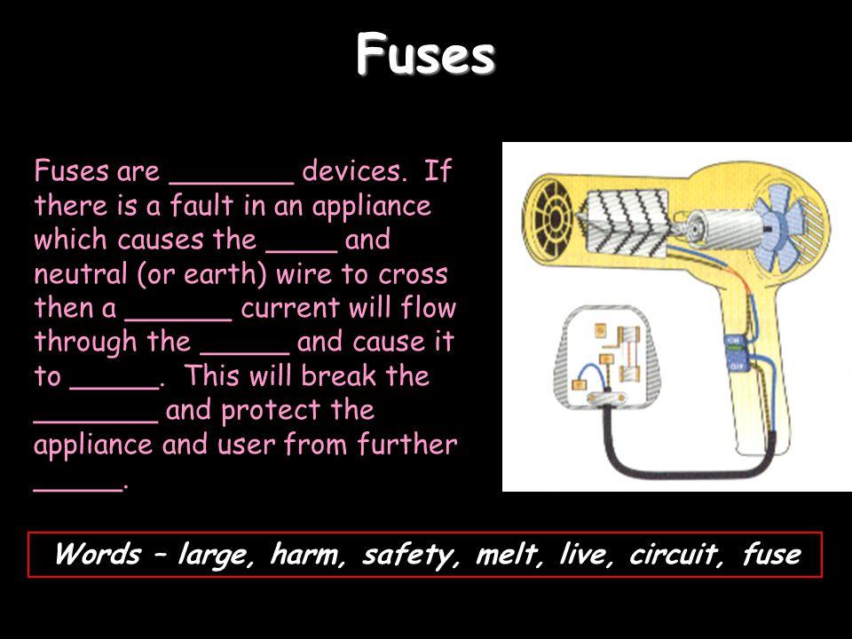 Words – large, harm, safety, melt, live, circuit, fuse