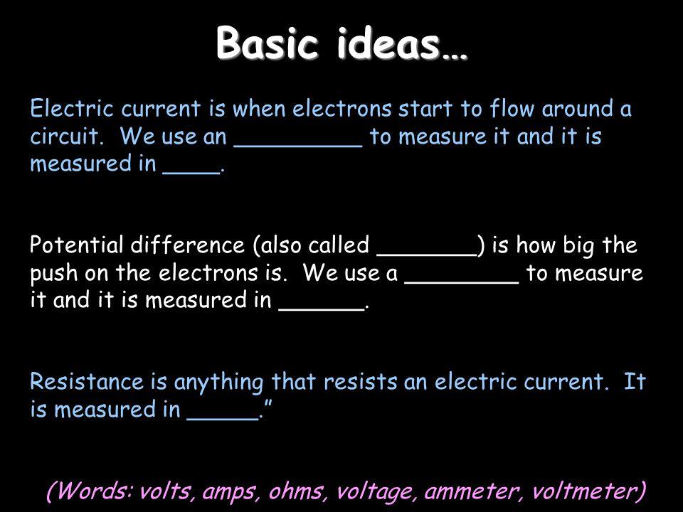 (Words: volts, amps, ohms, voltage, ammeter, voltmeter)
