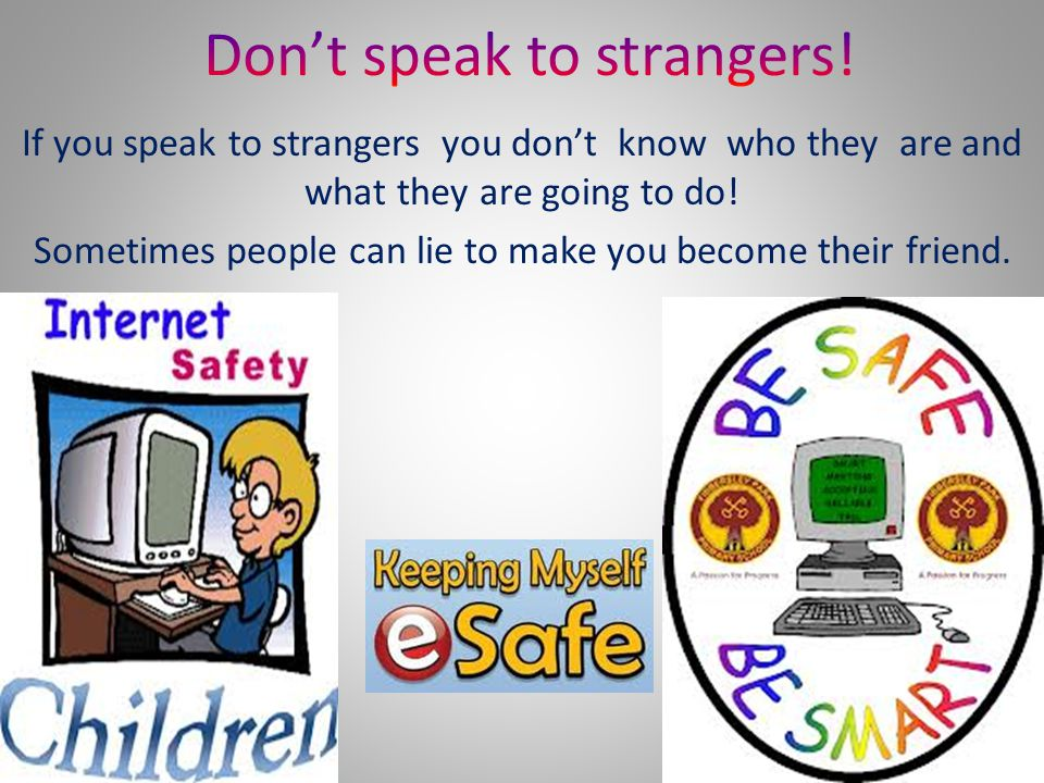 Don't speak to strangers!