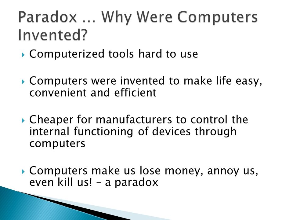 Paradox … Why Were Computers Invented