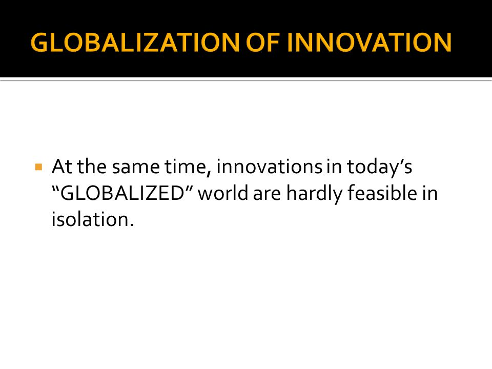 GLOBALIZATION OF INNOVATION
