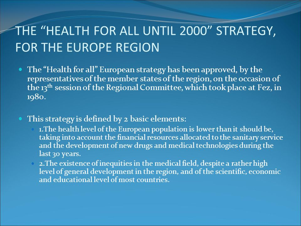 THE HEALTH FOR ALL UNTIL 2000 STRATEGY, FOR THE EUROPE REGION