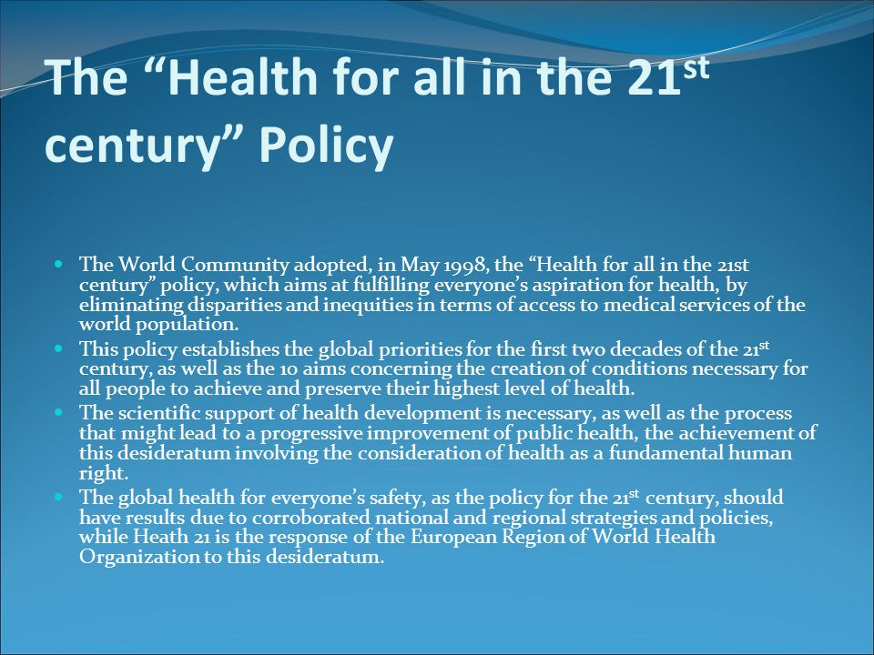 The Health for all in the 21st century Policy