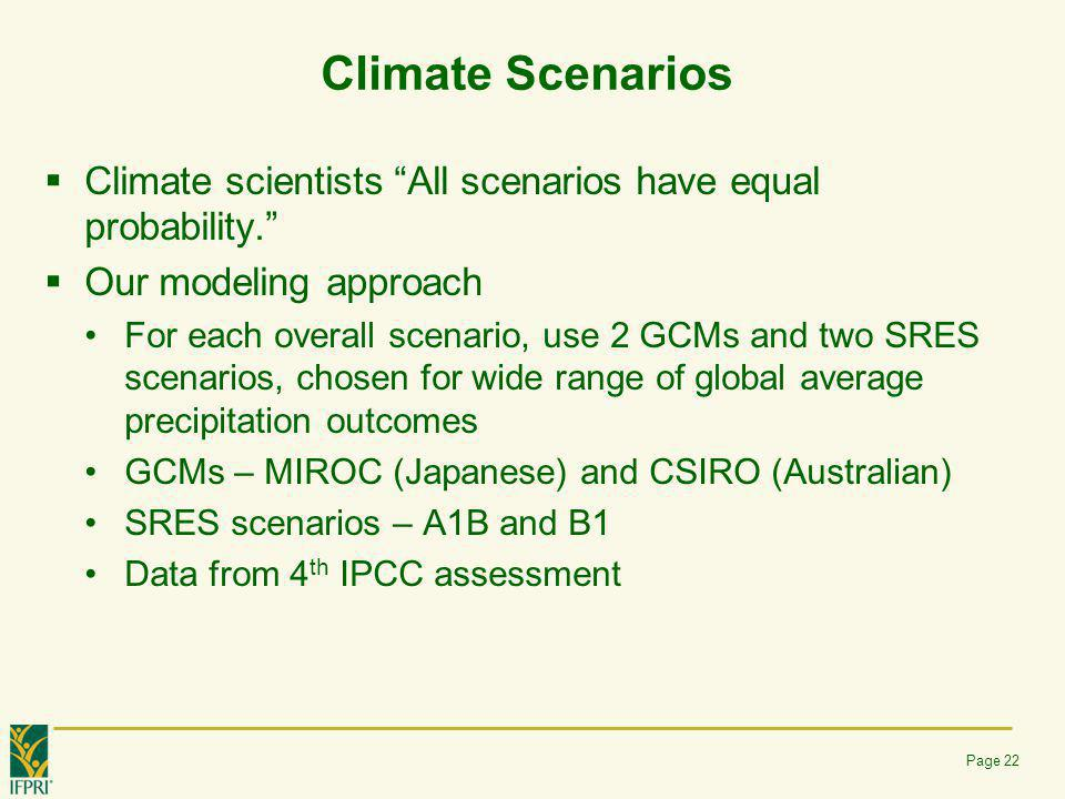 Climate Scenarios Climate scientists All scenarios have equal probability. Our modeling approach.