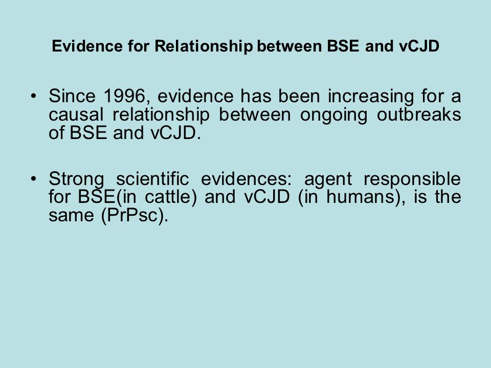 Evidence for Relationship between BSE and vCJD