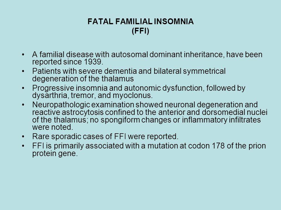 FATAL FAMILIAL INSOMNIA (FFI)