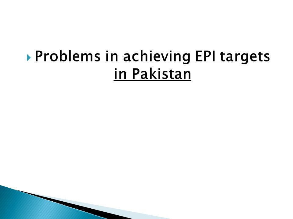 Problems in achieving EPI targets in Pakistan