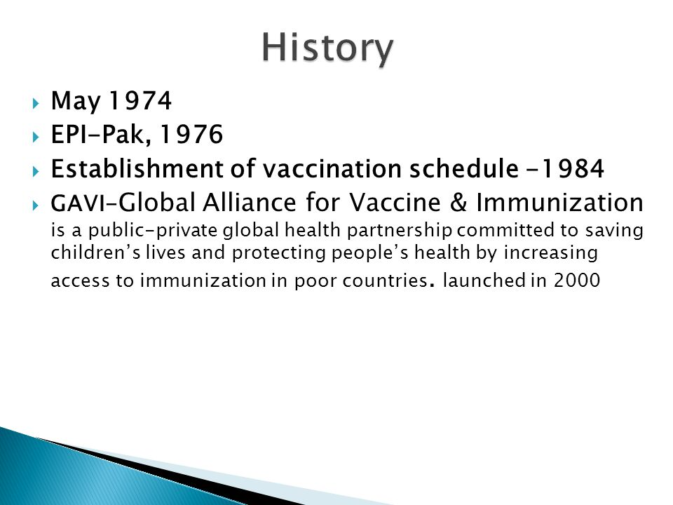 History May 1974. EPI-Pak, 1976. Establishment of vaccination schedule -1984.