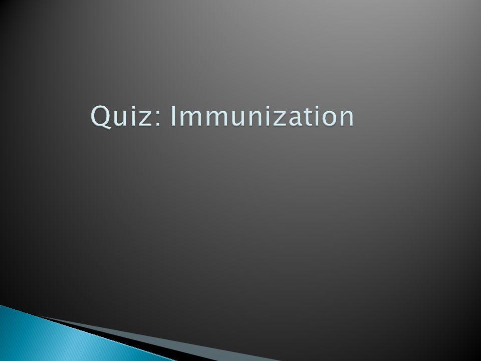 Quiz: Immunization