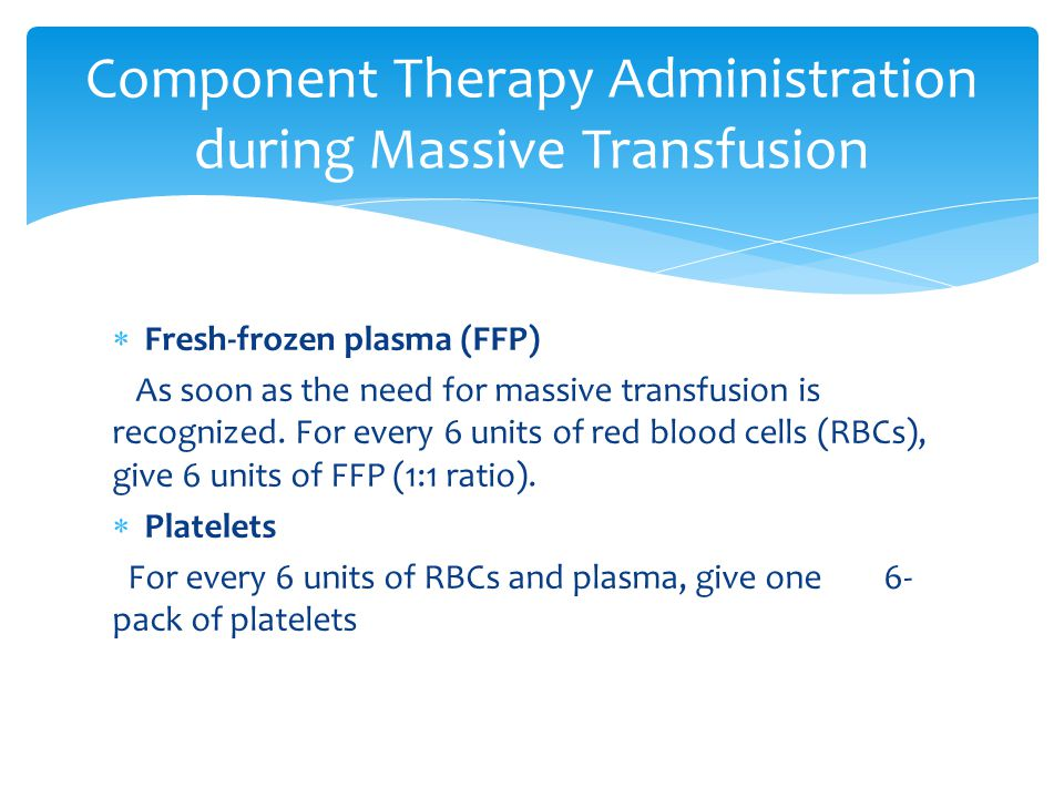 Component Therapy Administration during Massive Transfusion
