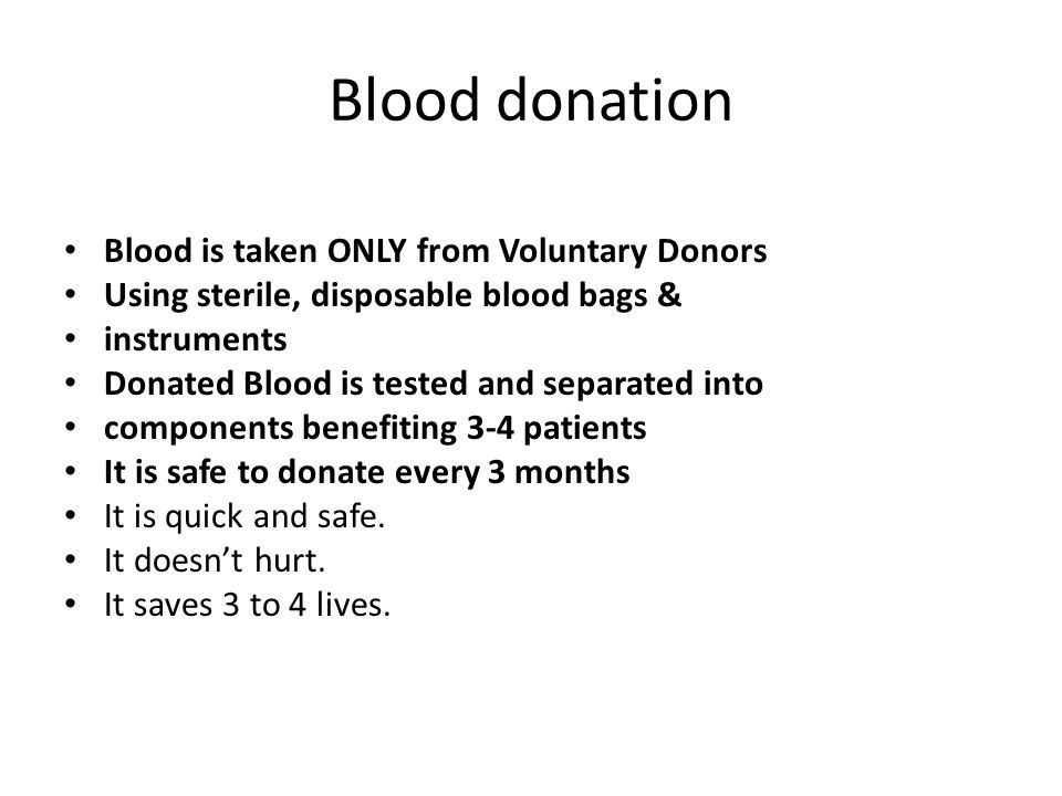 Blood donation Blood is taken ONLY from Voluntary Donors