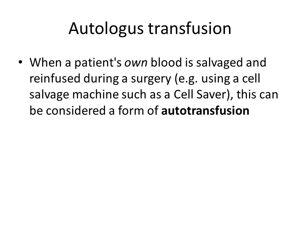 Autologus transfusion