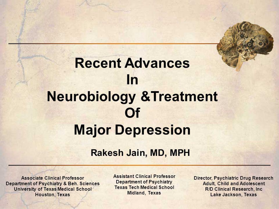 Recent Advances In Neurobiology &Treatment Of Major Depression