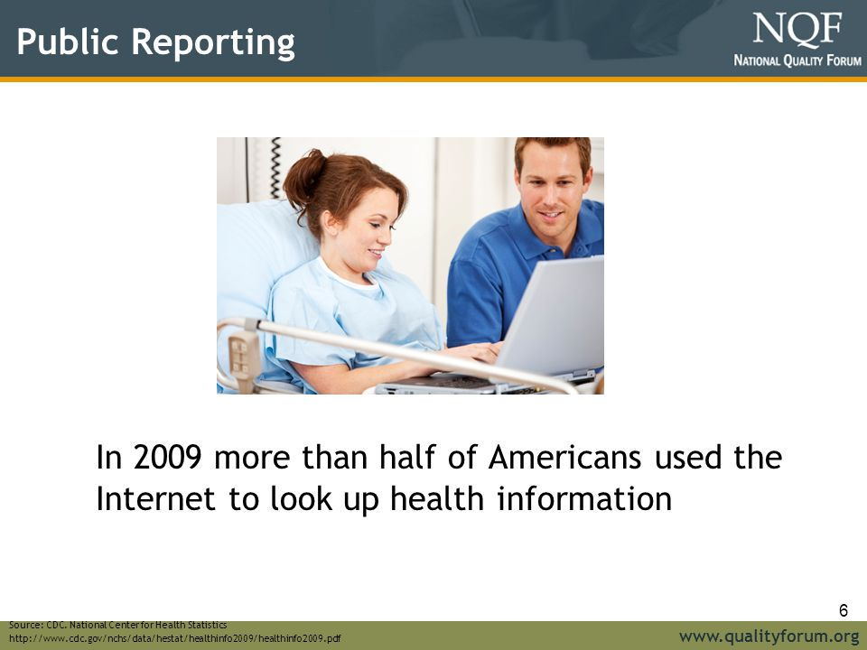Public Reporting In 2009 more than half of Americans used the Internet to look up health information.