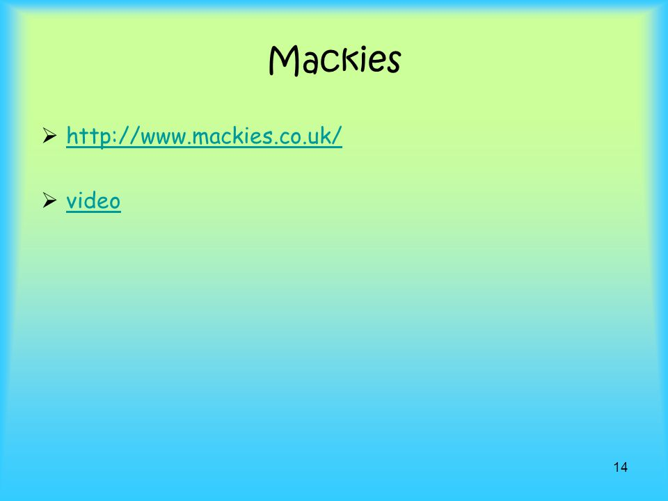 Mackies http://www.mackies.co.uk/ video
