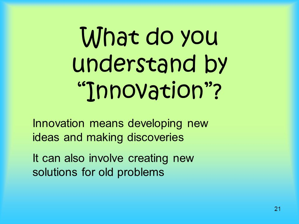 What do you understand by Innovation