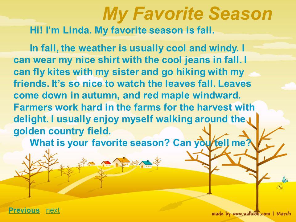 My Favorite Season Hi! I'm Linda. My favorite season is fall.