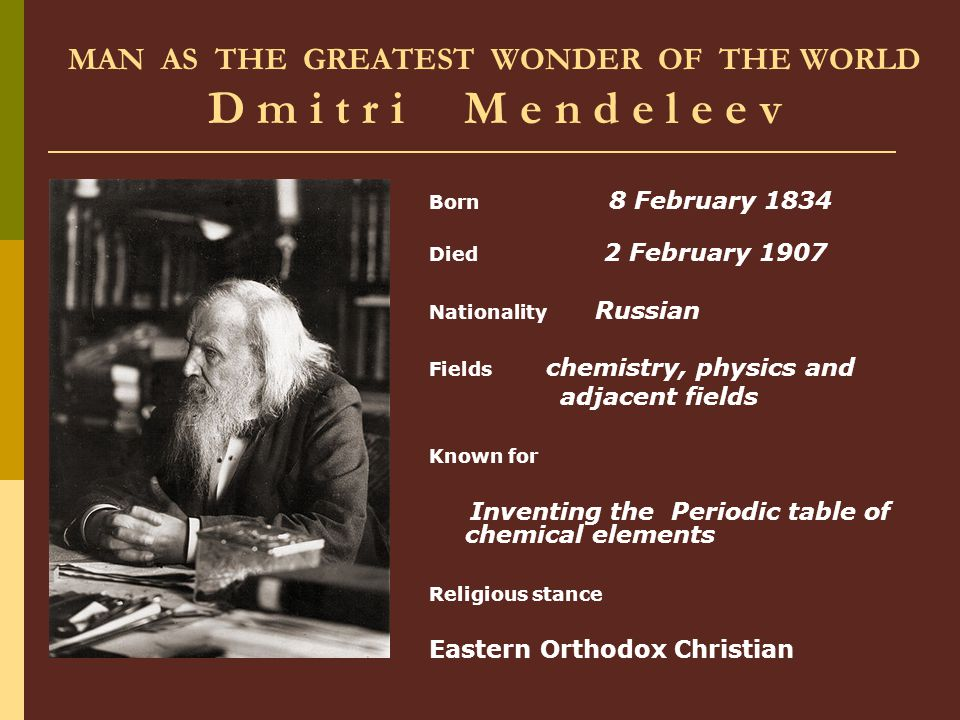 MAN AS THE GREATEST WONDER OF THE WORLD D m i t r i M e n d e l e e v