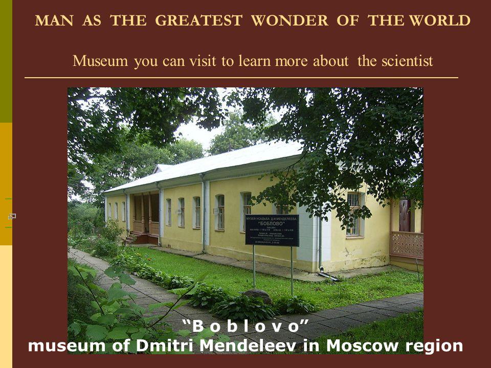museum of Dmitri Mendeleev in Moscow region