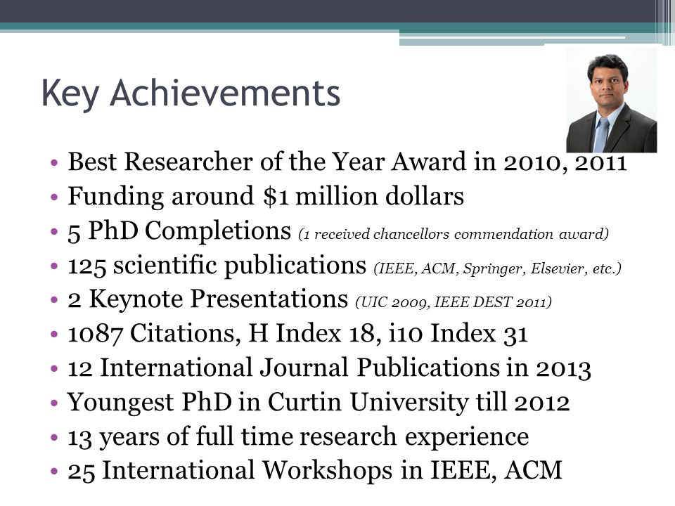 Key Achievements Best Researcher of the Year Award in 2010, 2011