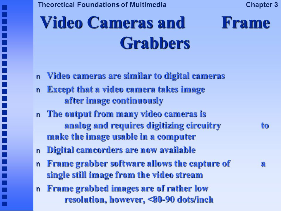 Video Cameras and Frame Grabbers