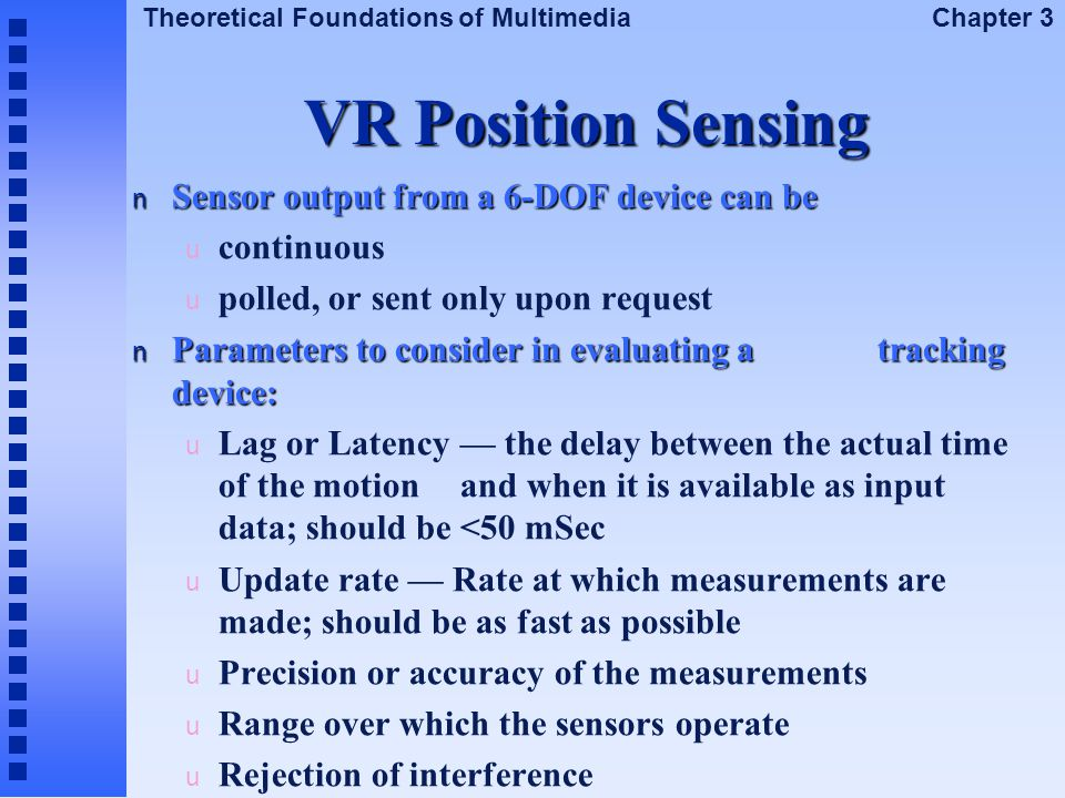 VR Position Sensing Sensor output from a 6-DOF device can be