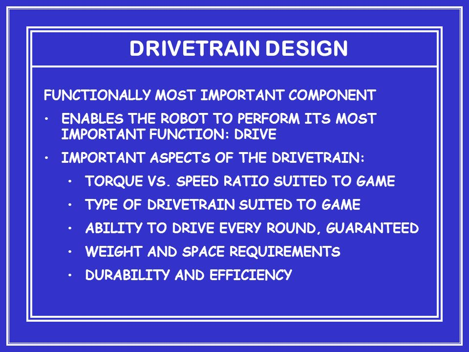 DRIVETRAIN DESIGN FUNCTIONALLY MOST IMPORTANT COMPONENT