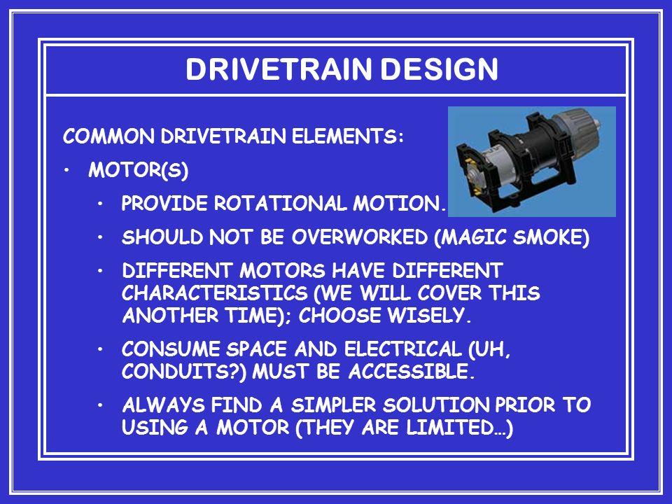 DRIVETRAIN DESIGN COMMON DRIVETRAIN ELEMENTS: MOTOR(S)